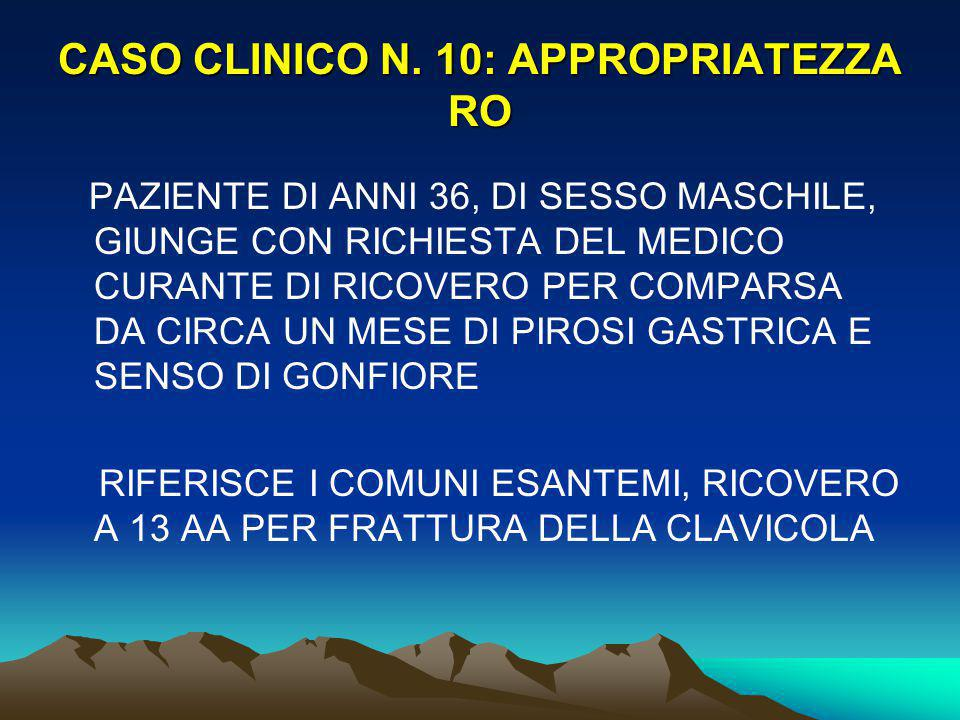 CASO CLINICO N. 10: APPROPRIATEZZA RO