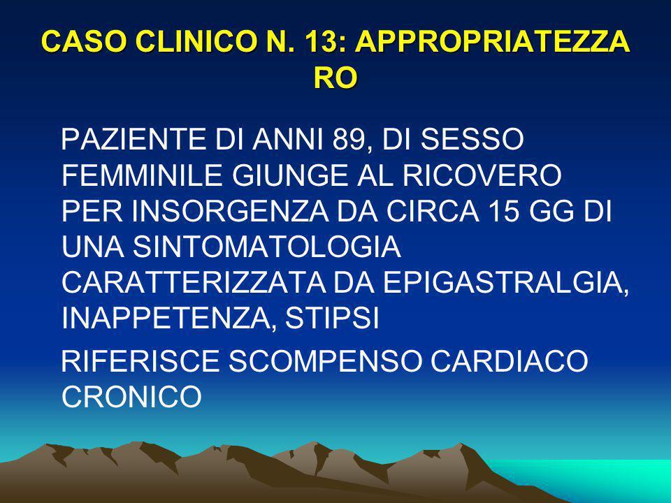 CASO CLINICO N. 13: APPROPRIATEZZA RO