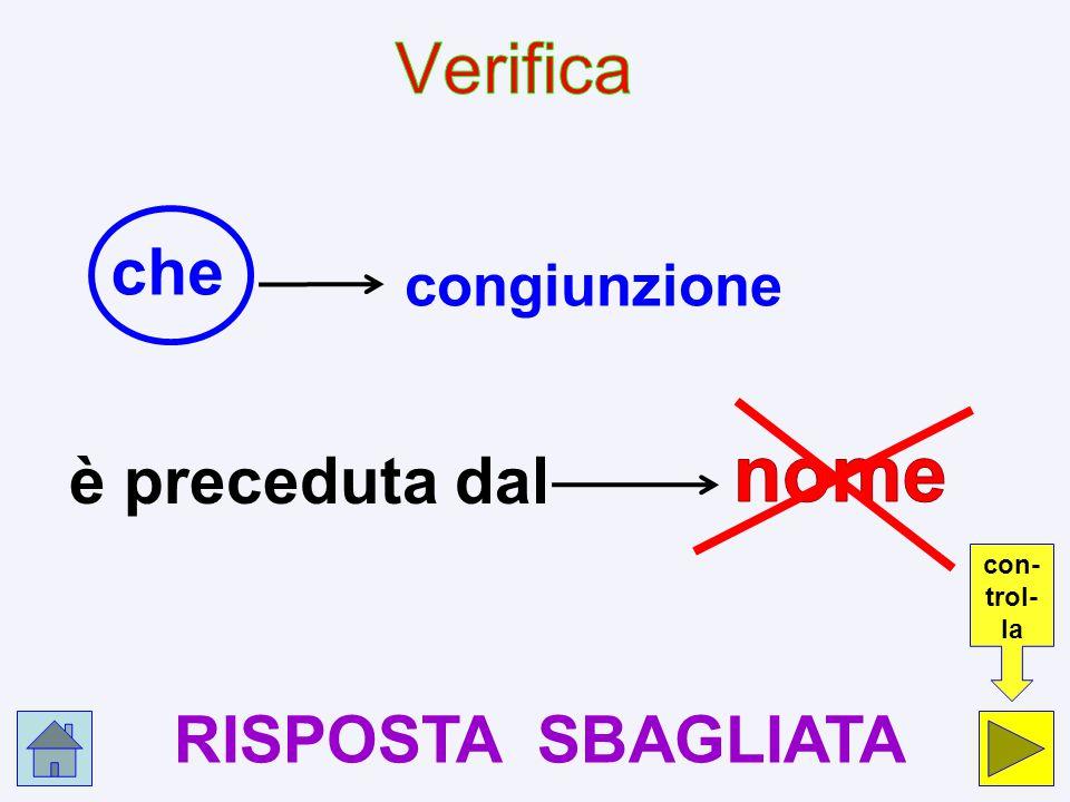 nome Verifica che è preceduta dal RISPOSTA SBAGLIATA congiunzione con-