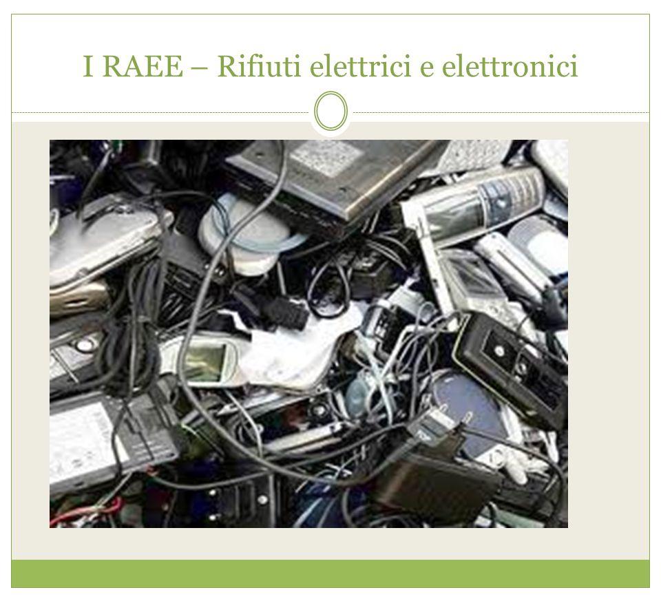 I RAEE – Rifiuti elettrici e elettronici