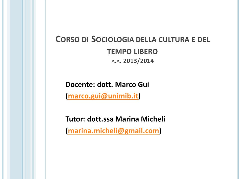 Corso di Sociologia della cultura e del tempo libero a.a. 2013/2014
