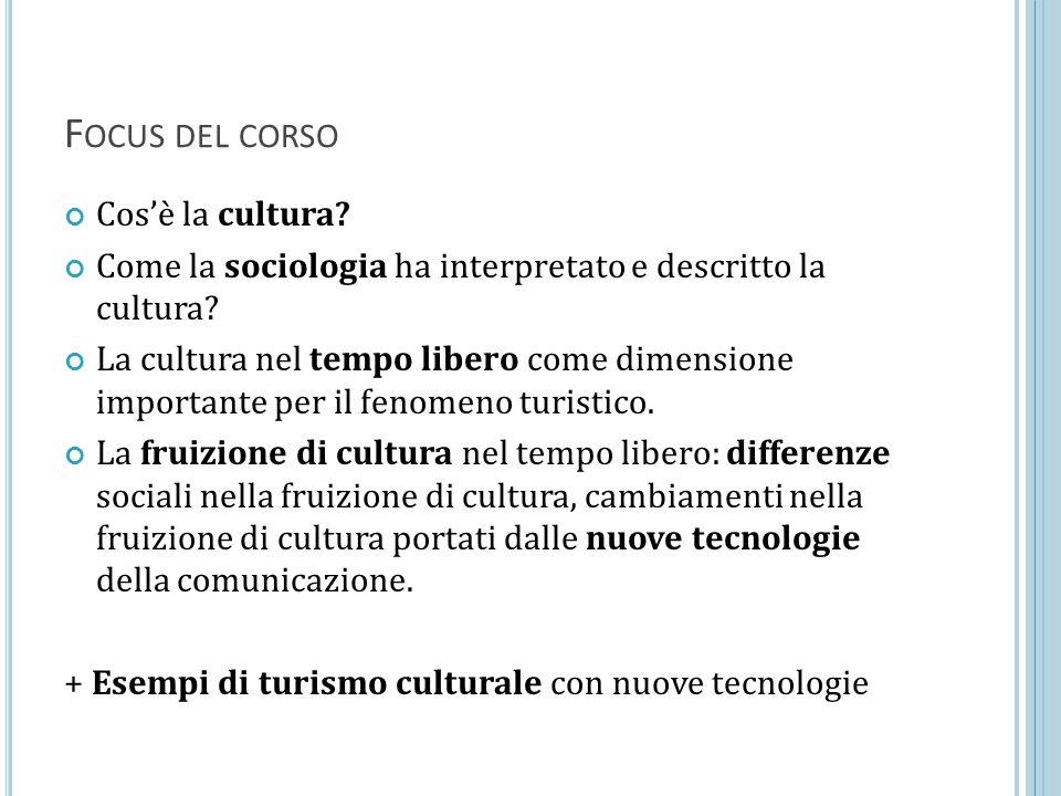 Focus del corso Cos'è la cultura