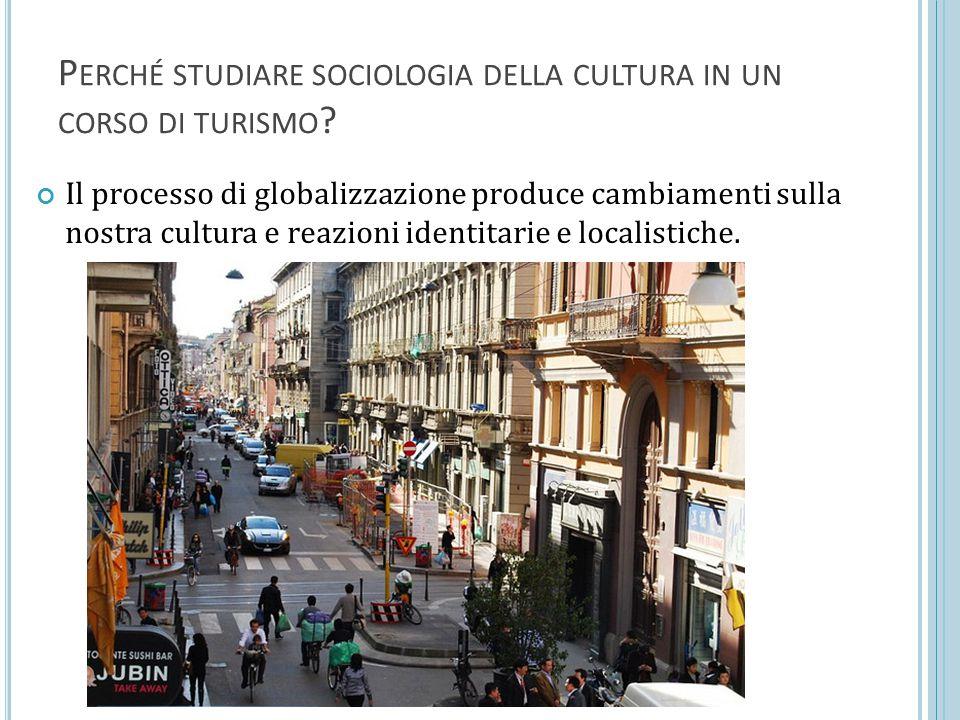 Perché studiare sociologia della cultura in un corso di turismo