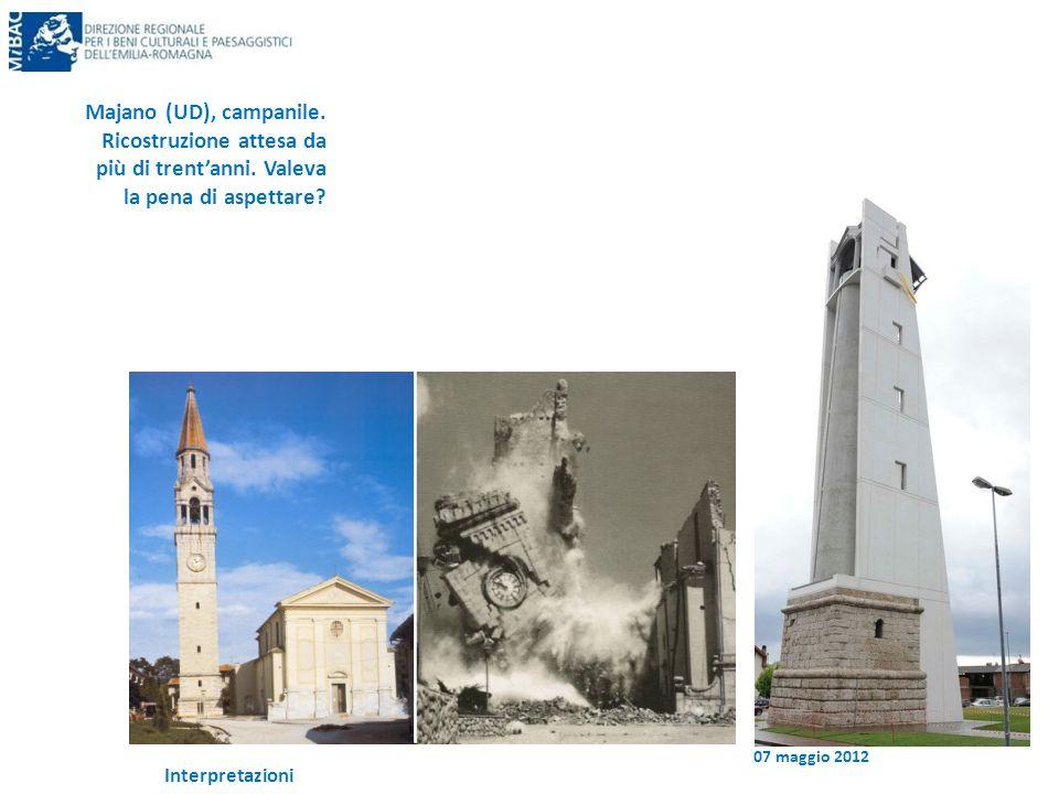 Majano (UD), campanile. Ricostruzione attesa da più di trent'anni. Valeva la pena di aspettare 07 maggio 2012.