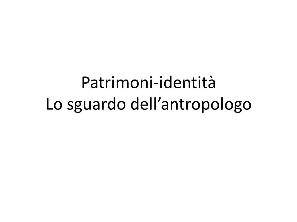 Patrimoni-identità Lo sguardo dell'antropologo