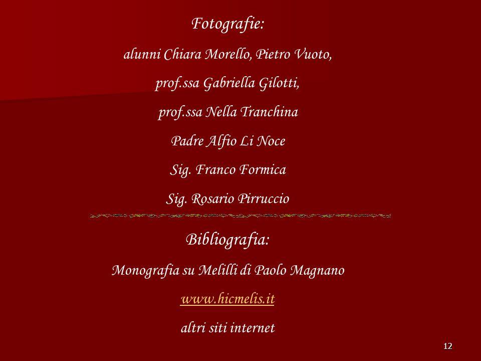Fotografie: Bibliografia: alunni Chiara Morello, Pietro Vuoto,