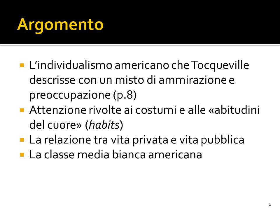 Argomento L'individualismo americano che Tocqueville descrisse con un misto di ammirazione e preoccupazione (p.8)