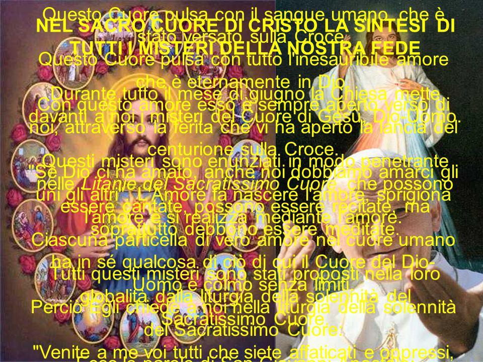 V è qui la sintesi di tutti i misteri nascosti nel Cuore del Figlio di Dio: l amore preveniente l amore soddisfattorio - l amore vivificante.