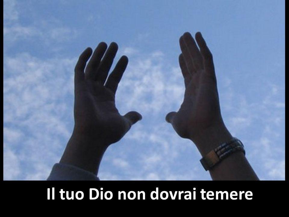 Il tuo Dio non dovrai temere