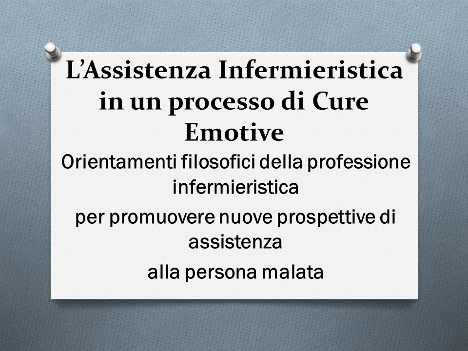 L'Assistenza Infermieristica in un processo di Cure Emotive