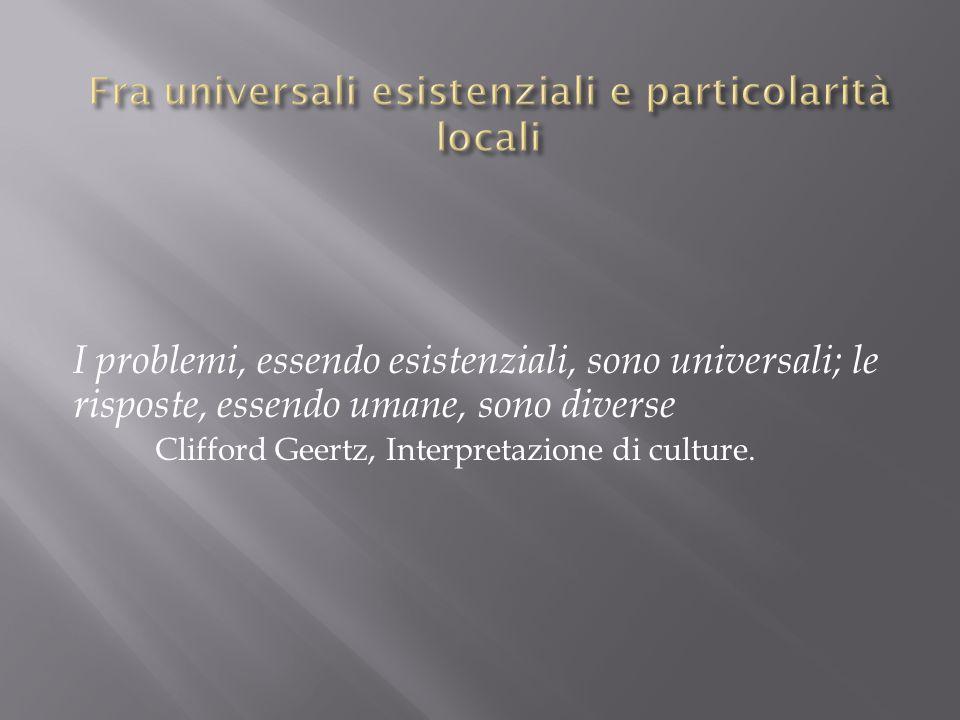 Fra universali esistenziali e particolarità locali