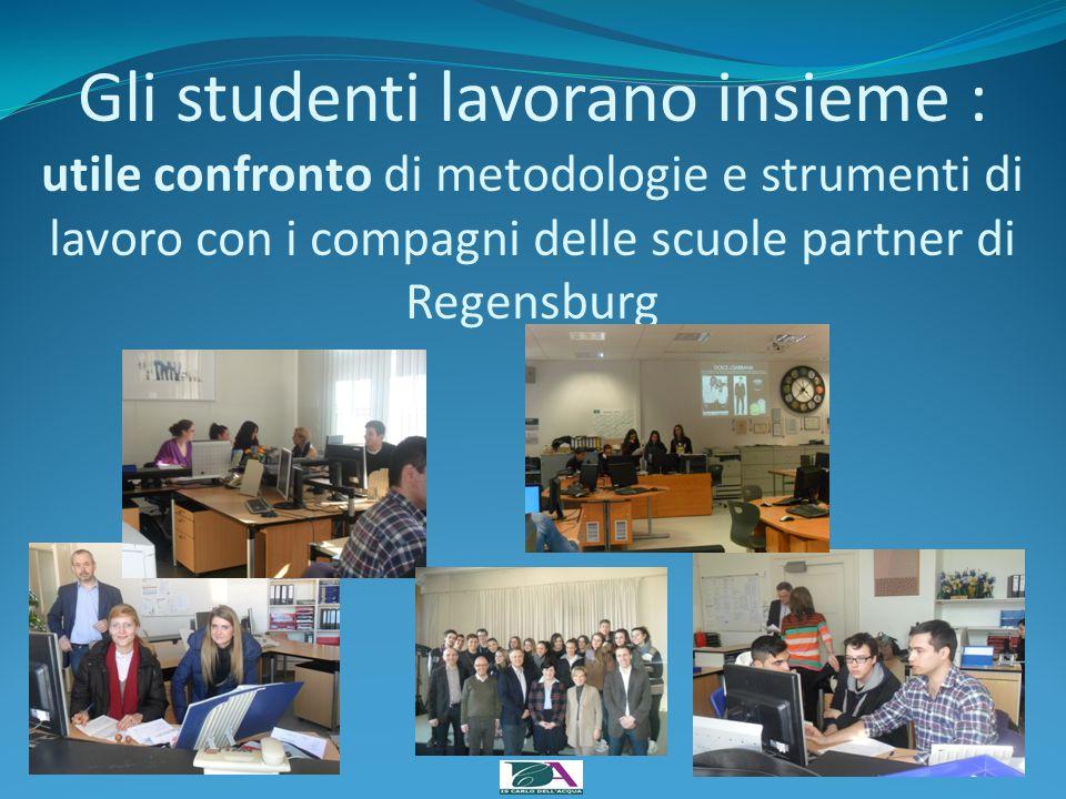 Gli studenti lavorano insieme : utile confronto di metodologie e strumenti di lavoro con i compagni delle scuole partner di Regensburg