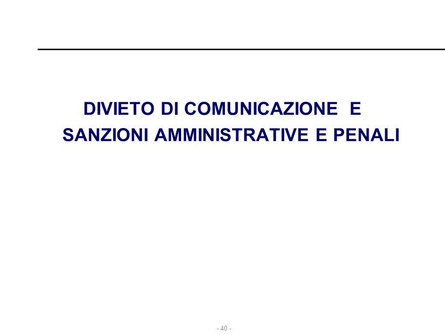 DIVIETO DI COMUNICAZIONE E SANZIONI AMMINISTRATIVE E PENALI