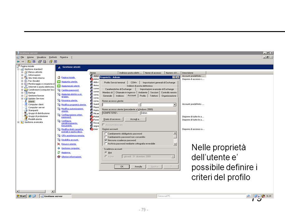 Nelle proprietà dell'utente e' possibile definire i criteri del profilo