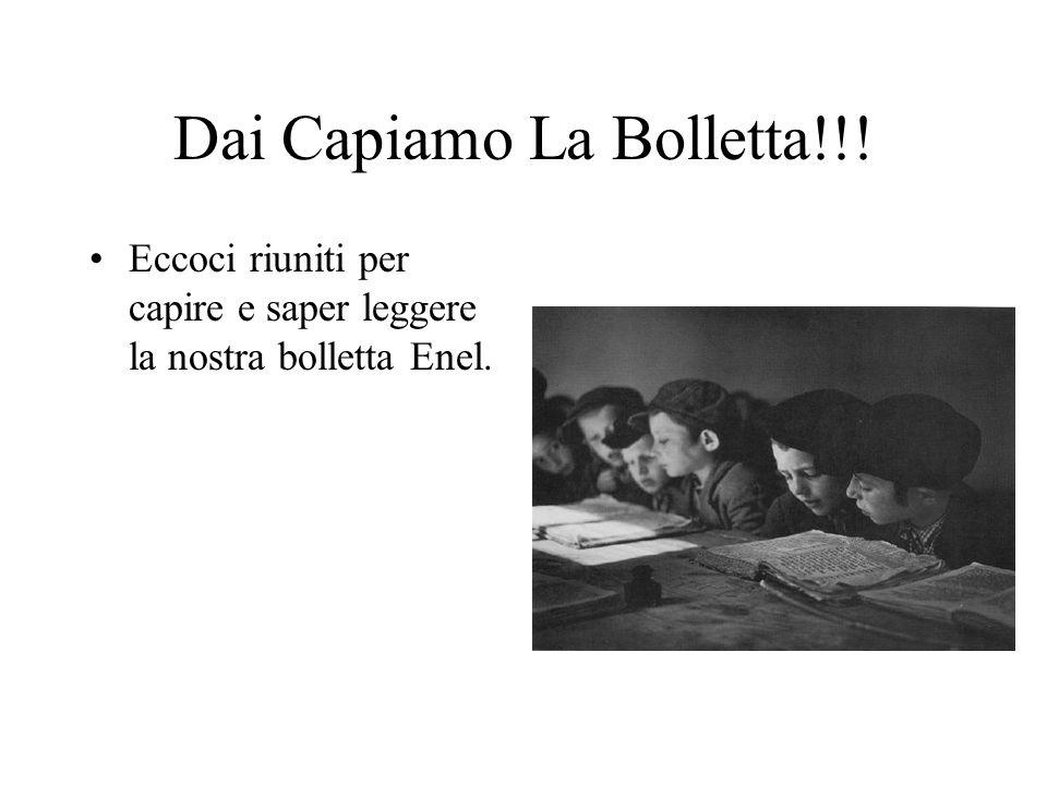 Dai Capiamo La Bolletta!!!