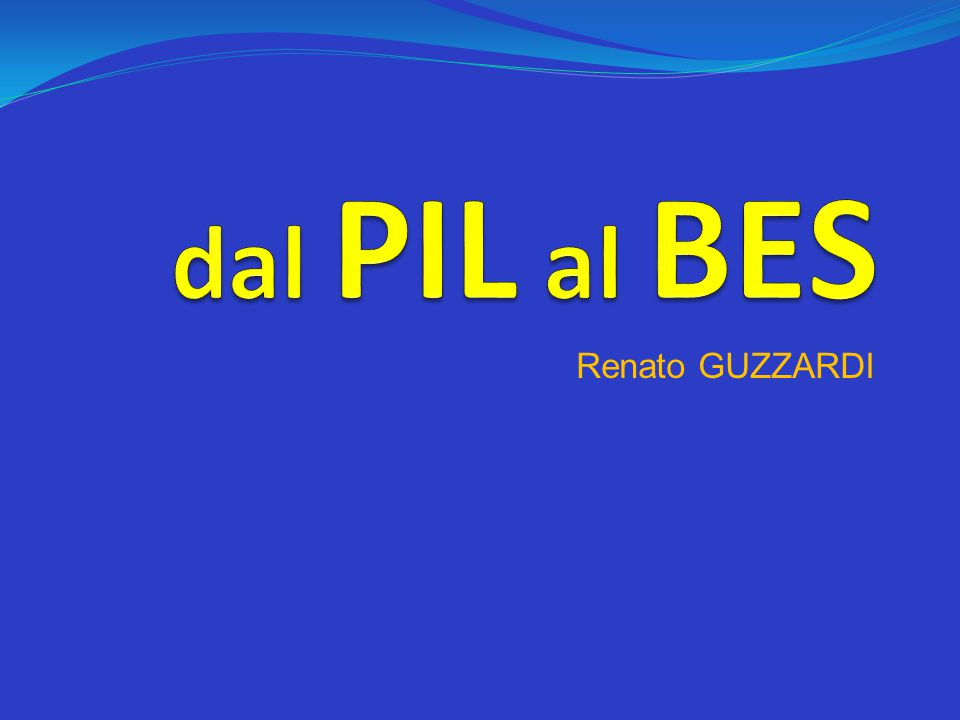dal PIL al BES Renato GUZZARDI