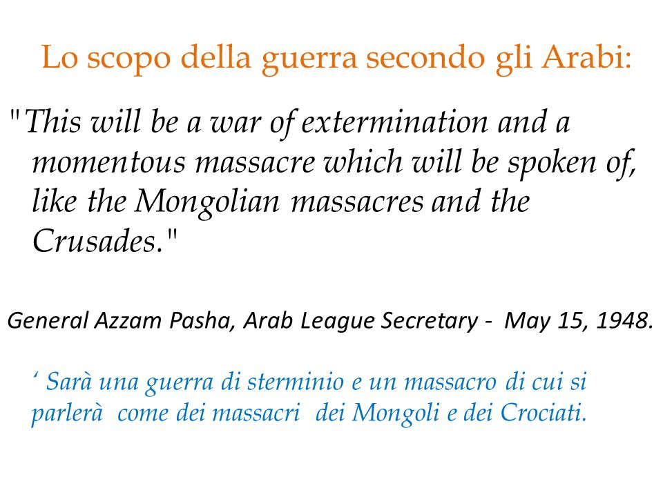 Lo scopo della guerra secondo gli Arabi: