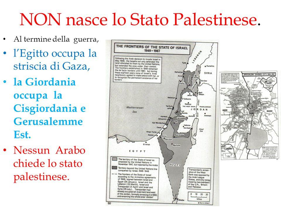 NON nasce lo Stato Palestinese.