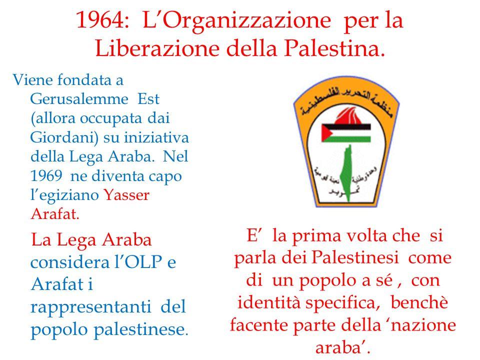 1964: L'Organizzazione per la Liberazione della Palestina.