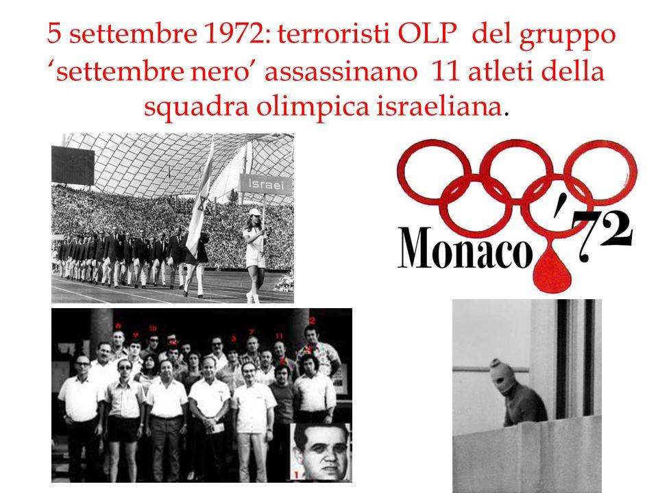 5 settembre 1972: terroristi OLP del gruppo 'settembre nero' assassinano 11 atleti della squadra olimpica israeliana.