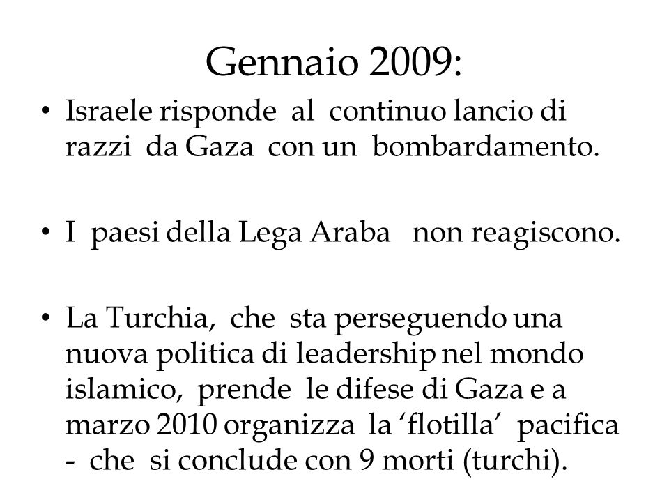 Gennaio 2009: Israele risponde al continuo lancio di razzi da Gaza con un bombardamento. I paesi della Lega Araba non reagiscono.