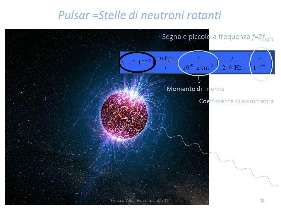 Pulsar =Stelle di neutroni rotanti
