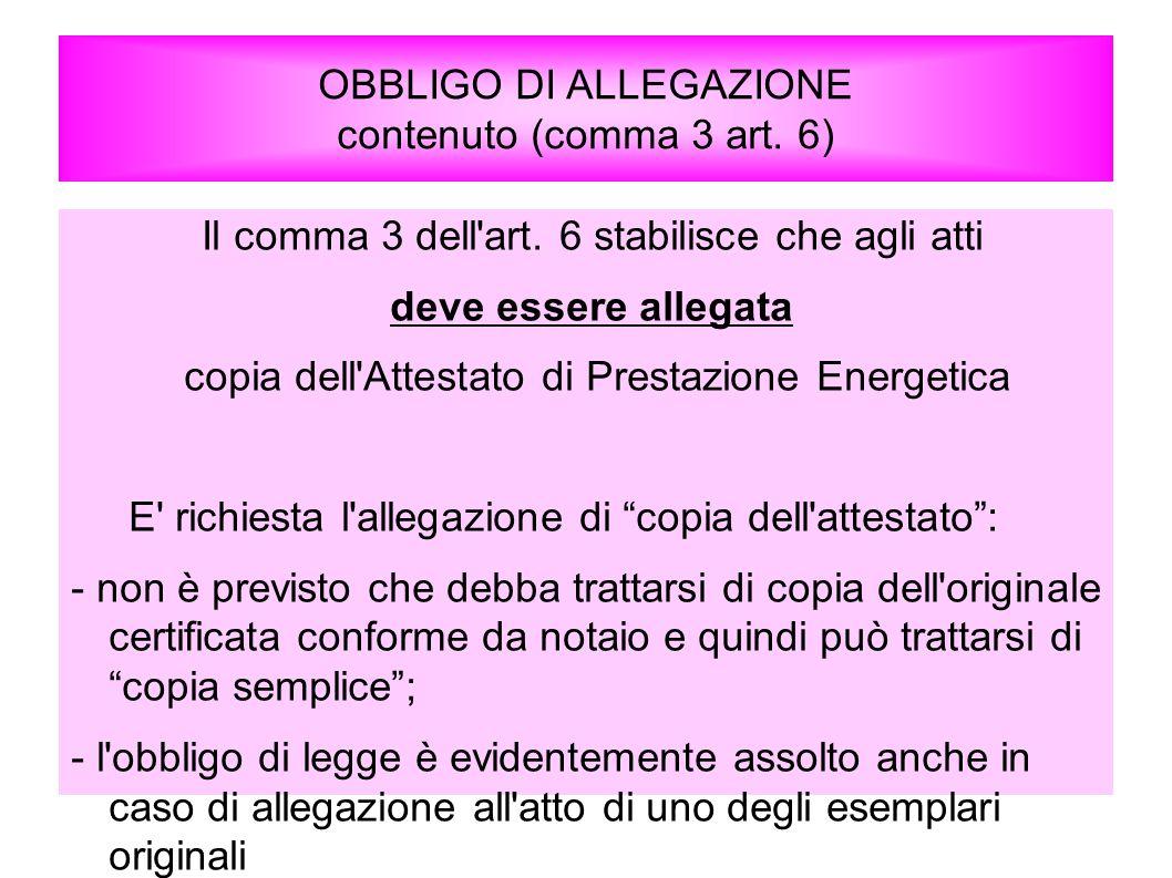 OBBLIGO DI ALLEGAZIONE contenuto (comma 3 art. 6)