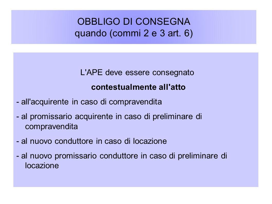 OBBLIGO DI CONSEGNA quando (commi 2 e 3 art. 6)