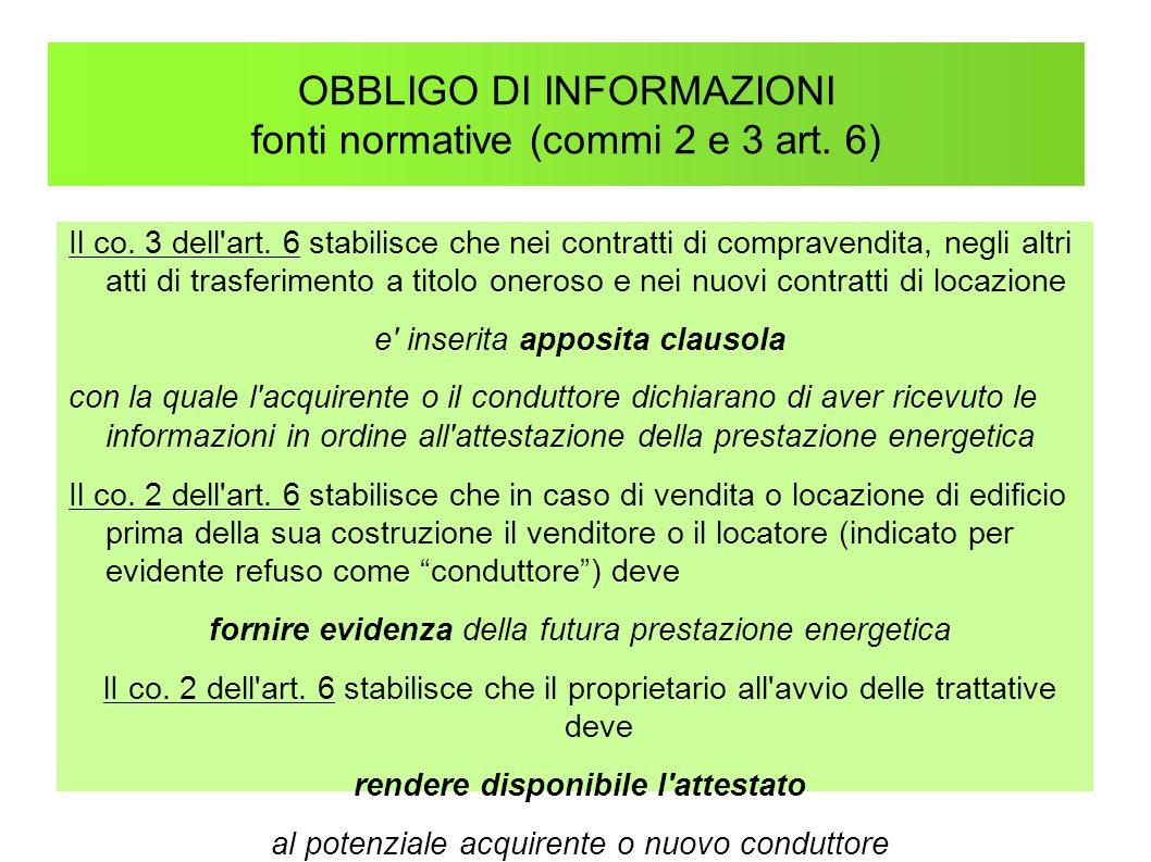 OBBLIGO DI INFORMAZIONI fonti normative (commi 2 e 3 art. 6)