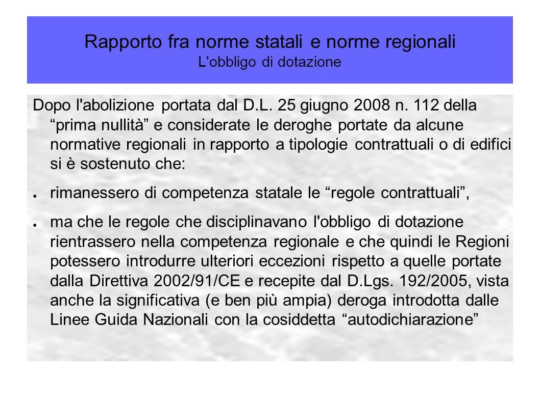 Rapporto fra norme statali e norme regionali L obbligo di dotazione