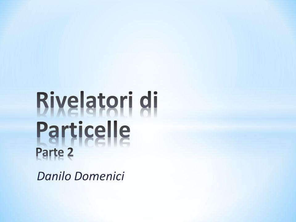 Rivelatori di Particelle Parte 2