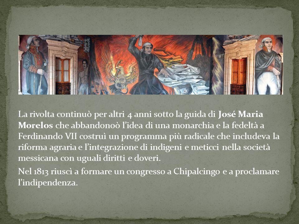 La rivolta continuò per altri 4 anni sotto la guida di José Maria Morelos che abbandonoò l'idea di una monarchia e la fedeltà a Ferdinando VII costruì un programma più radicale che includeva la riforma agraria e l'integrazione di indigeni e meticci nella società messicana con uguali diritti e doveri.