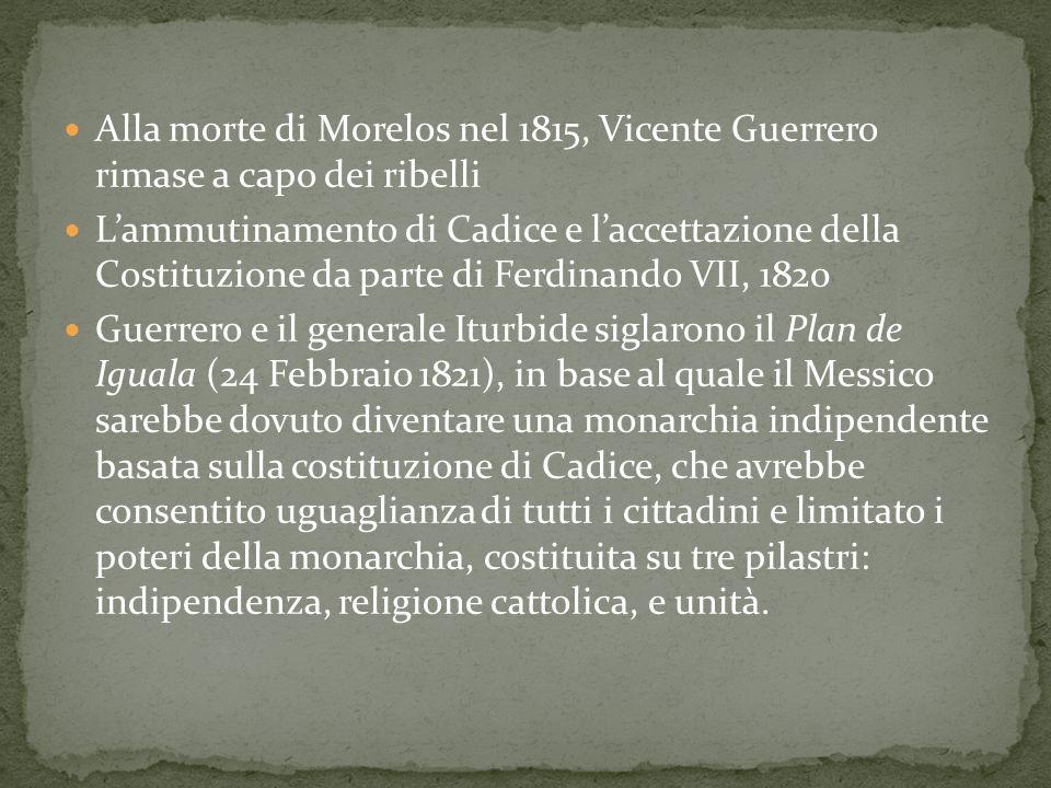 Alla morte di Morelos nel 1815, Vicente Guerrero rimase a capo dei ribelli