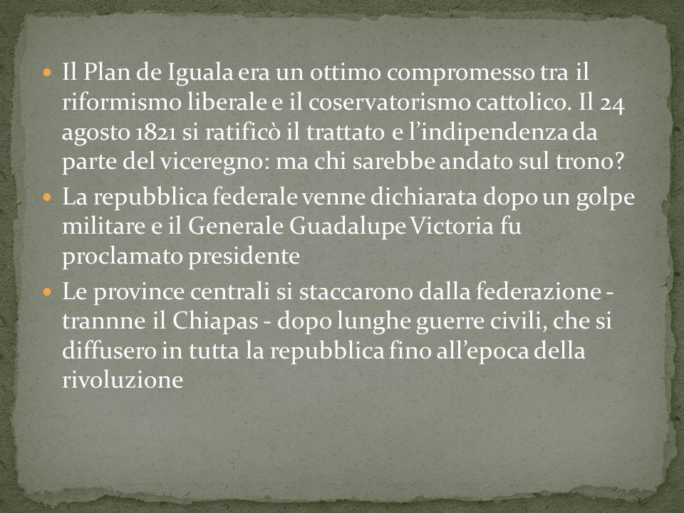 Il Plan de Iguala era un ottimo compromesso tra il riformismo liberale e il coservatorismo cattolico. Il 24 agosto 1821 si ratificò il trattato e l'indipendenza da parte del viceregno: ma chi sarebbe andato sul trono