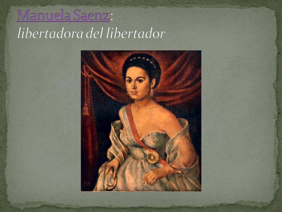 Manuela Saenz: libertadora del libertador