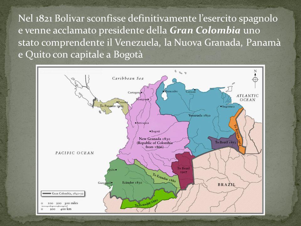 Nel 1821 Bolivar sconfisse definitivamente l'esercito spagnolo e venne acclamato presidente della Gran Colombia uno stato comprendente il Venezuela, la Nuova Granada, Panamà e Quito con capitale a Bogotà