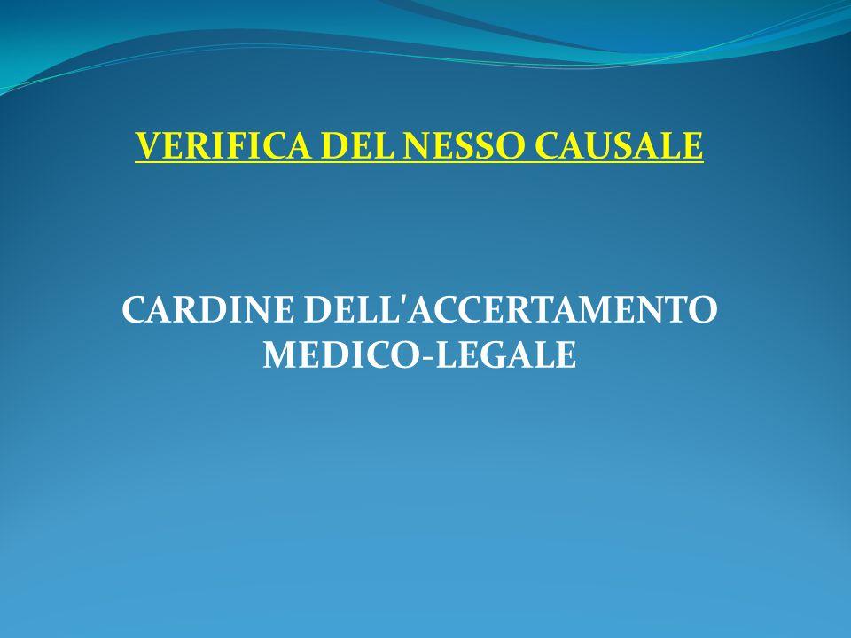 VERIFICA DEL NESSO CAUSALE CARDINE DELL ACCERTAMENTO MEDICO-LEGALE