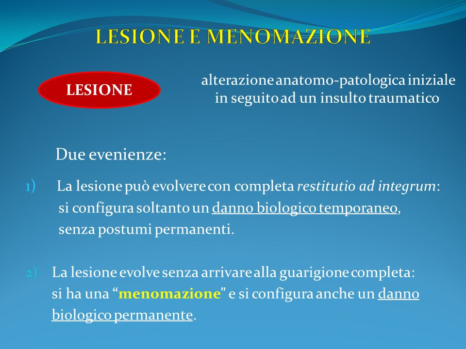 LESIONE E MENOMAZIONE Due evenienze: