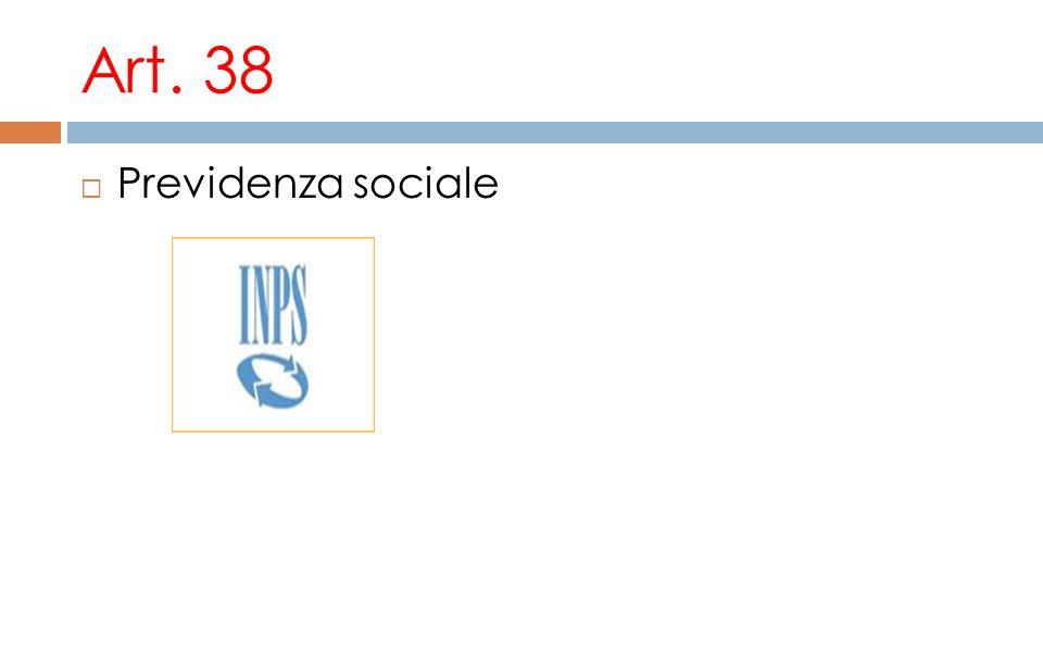 Art. 38 Previdenza sociale