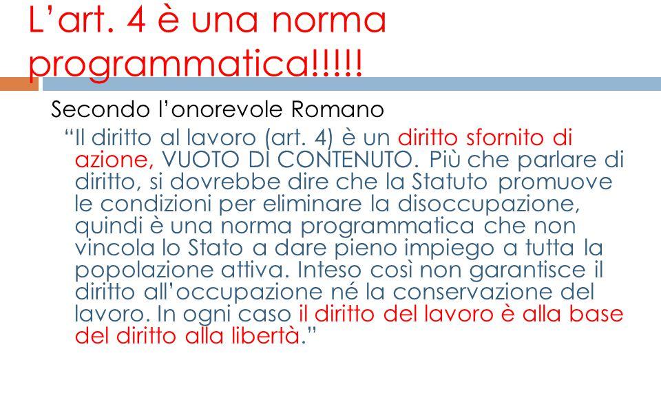 L'art. 4 è una norma programmatica!!!!!
