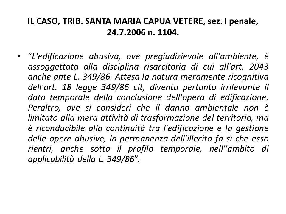 IL CASO, TRIB. SANTA MARIA CAPUA VETERE, sez. I penale, 24. 7. 2006 n