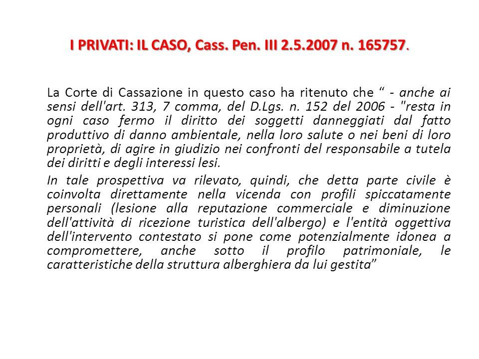 I PRIVATI: IL CASO, Cass. Pen. III 2.5.2007 n. 165757.