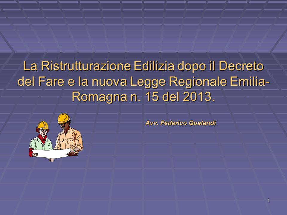 La Ristrutturazione Edilizia dopo il Decreto del Fare e la nuova Legge Regionale Emilia-Romagna n. 15 del 2013.