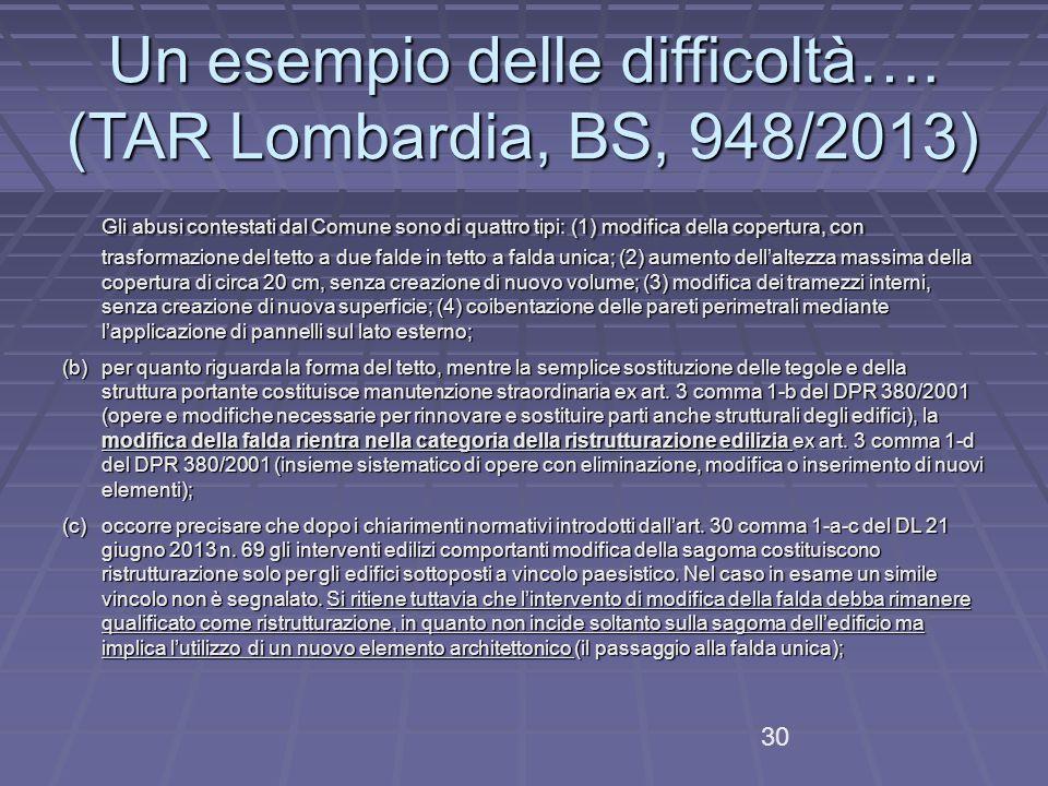 Un esempio delle difficoltà…. (TAR Lombardia, BS, 948/2013)