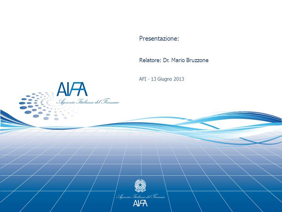 Presentazione: Relatore: Dr. Mario Bruzzone AFI - 13 Giugno 2013