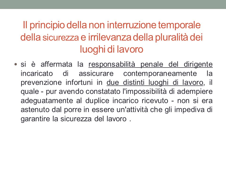 Il principio della non interruzione temporale della sicurezza e irrilevanza della pluralità dei luoghi di lavoro