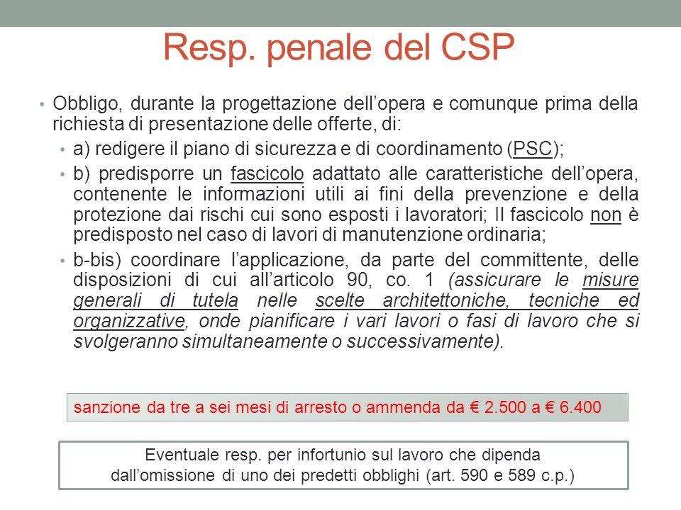 Resp. penale del CSP Obbligo, durante la progettazione dell'opera e comunque prima della richiesta di presentazione delle offerte, di: