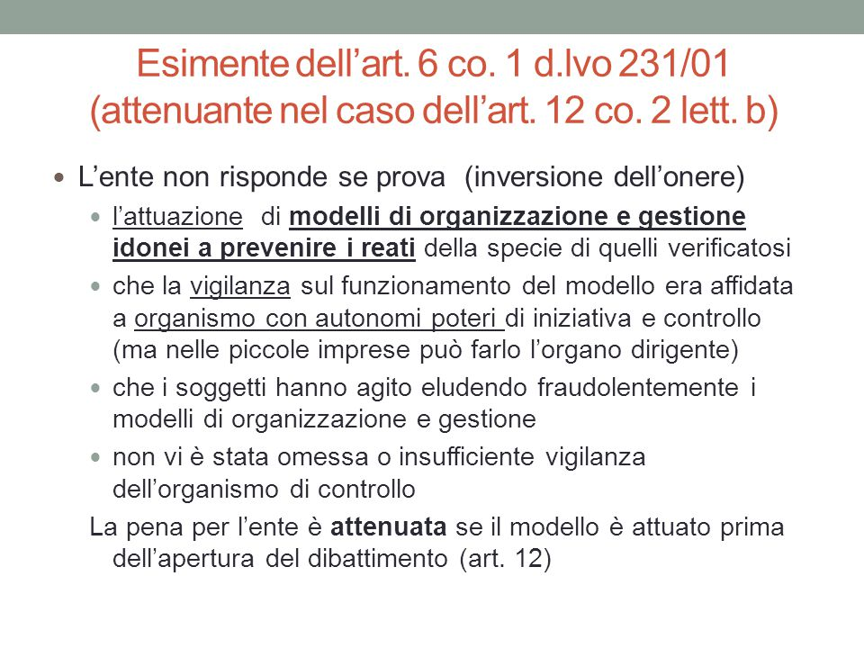 Esimente dell'art. 6 co. 1 d. lvo 231/01 (attenuante nel caso dell'art