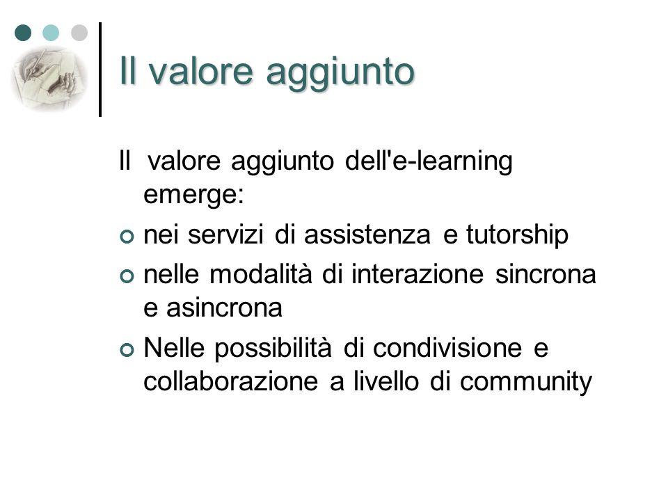 Il valore aggiunto Il valore aggiunto dell e-learning emerge: