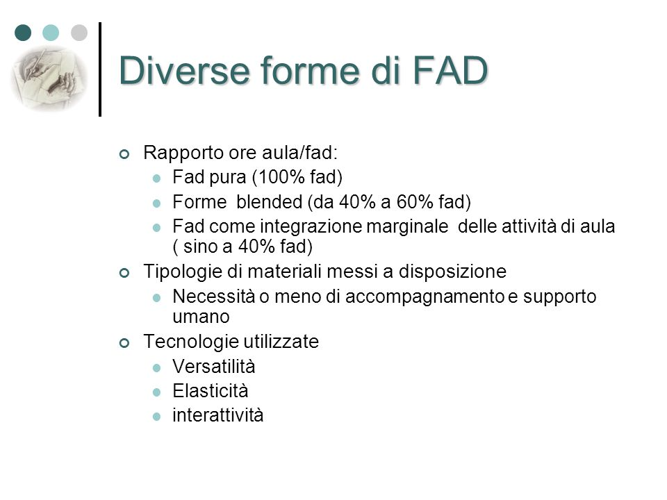 Diverse forme di FAD Rapporto ore aula/fad: